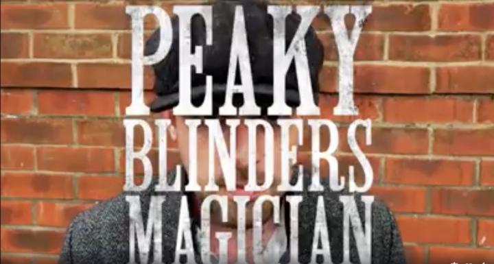 Peaky Blinders Magician - The Original